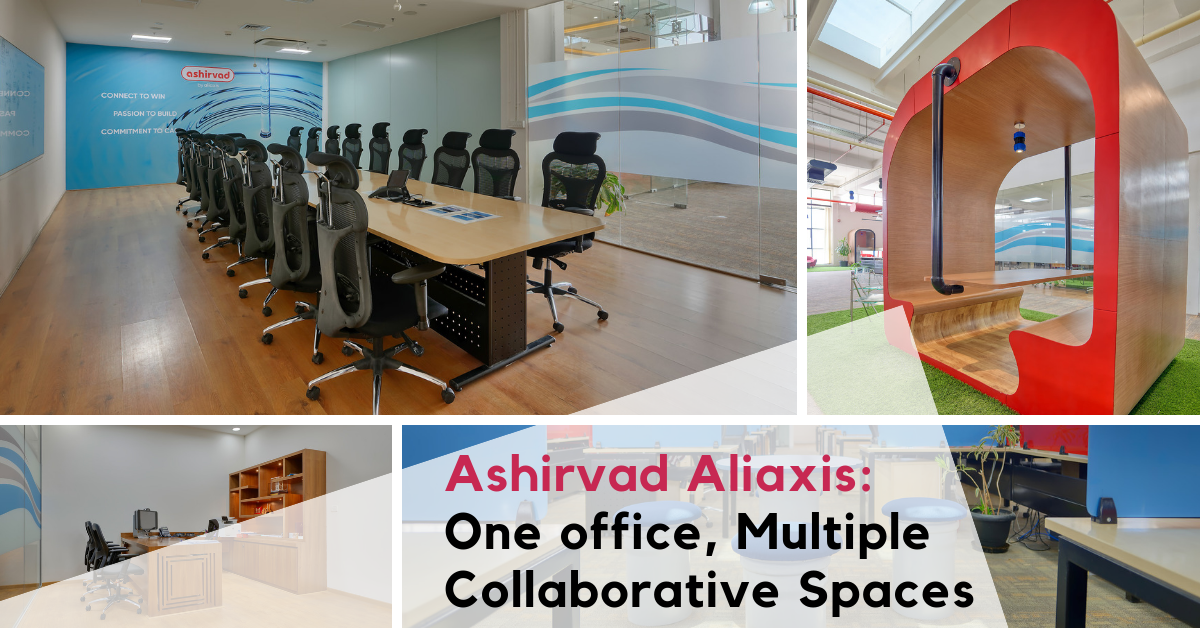 Ashirvad Aliaxis – One office, Multiple Collaborative Spaces